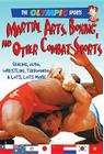 Martial Arts, Boxing, and Other Combat Sports: Fencing, Judo, Wrestling, Taekwondo, & a Whole Lot More (Olympic Sports (Saunders)) Cover Image
