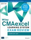 Wiley Cmaexcel Learning System Exam Review 2014 + Test Bank Complete Set Cover Image