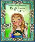 Brigid and the Butter: A Legend about St Cover Image