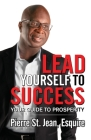 Lead Yourself to Success: Your Guide to Prosperity Cover Image