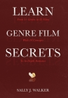 Learn Genre Film Secrets: From 11 Genres in 22 Films with 24 Concepts to In-Depth Romance Cover Image