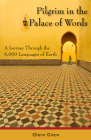 Pilgrim in the Palace of Words: A Journey Through the 6,000 Languages of Earth Cover Image