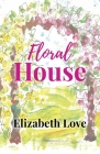 Floral House Cover Image