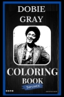 Dobie Gray Sarcastic Coloring Book: An Adult Coloring Book For Leaving Your Bullsh*t Behind Cover Image