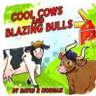 Cool Cows and Blazing Bulls Cover Image
