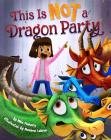 This Is Not a Dragon Party Cover Image
