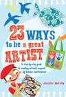 23 Ways to be a Great Artist: A step-by-step guide to creating artwork inspired by famous masterpieces Cover Image