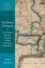Territories of Empire: U.S. Writing from the Louisiana Purchase to Mexican Independence (Oxford Studies in American Literary History) Cover Image