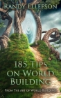 185 Tips on World Building Cover Image