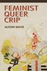 Feminist, Queer, Crip Cover Image
