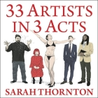 33 Artists in 3 Acts Lib/E Cover Image