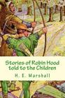 Stories of Robin Hood told to the Children Cover Image