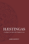 Hæstingas: A retelling of the valiant fall of England in verse Cover Image