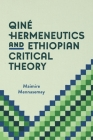 Qiné Hermeneutics and Ethiopian Critical Theory Cover Image