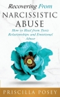 Recovering From Narcissistic Abuse: How to Heal from Toxic Relationships and Emotional Abuse Cover Image