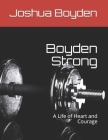 Boyden Strong: A Life of Heart and Courage Cover Image