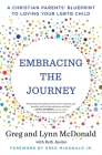 Embracing the Journey: A Christian Parents' Blueprint to Loving Your LGBTQ Child Cover Image