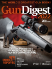 Gun Digest 2022, 76th Edition: The World's Greatest Gun Book! Cover Image