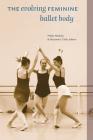 The Evolving Feminine Ballet Body Cover Image