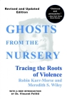 Ghosts from the Nursery: Tracing the Roots of Violence Cover Image