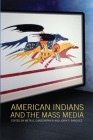 American Indians and the Mass Media Cover Image