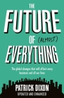 The Future of Almost Everything: How Our World Will Change Over the Next 100 Years Cover Image