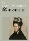 The Impressionists and Photography Cover Image
