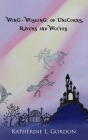 Wing-Wishing: : Of Unicorns, Ravens and Wolves Cover Image