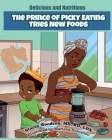 The Prince of Picky Eating Tries New Foods Cover Image