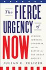 The Fierce Urgency of Now: Lyndon Johnson, Congress, and the Battle for the Great Society Cover Image