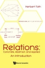 Relations: Concrete, Abstract, and Applied - An Introduction Cover Image