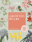 The Kew Gardener's Guide to Growing Bulbs: The art and science to grow your own bulbs (Kew Experts) Cover Image