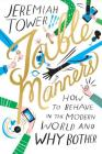 Table Manners: How to Behave in the Modern World and Why Bother Cover Image