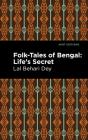Folk-Tales of Bengal: Life's Secret Cover Image