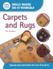Carpets and Rugs (Dolls House Do-It-Yourself) Cover Image