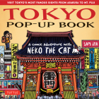 Tokyo Pop-Up Book: A Comic Adventure with Neko the Cat - A Manga Tour of Tokyo's Most Famous Sights - From Asakusa to Mt. Fuji Cover Image