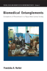 Biomedical Entanglements: Conceptions of Personhood in a Papua New Guinea Society Cover Image