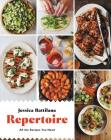 Repertoire: All the Recipes You Need Cover Image