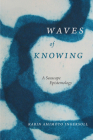 Waves of Knowing: A Seascape Epistemology Cover Image