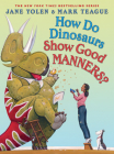 How Do Dinosaurs Show Good Manners? (How Do Dinosaurs...?) Cover Image