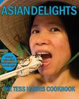 Asian Delights: The Tess Harris Cookbook Cover Image