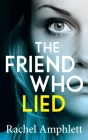 The Friend Who Lied: A gripping psychological thriller Cover Image