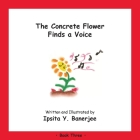 The Concrete Flower Finds a Voice: Book Three Cover Image