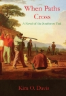 When Paths Cross: A Novel of the Southwest Trail Cover Image