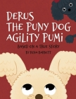 Derus The Puny Dog Agility Pumi: Based On A True Story Cover Image