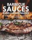 Barbecue Sauces Rubs and Marinades: Top 100 Barbecue Sauce, Rub and Marinade Recipes for Outdoor Grilling Cover Image