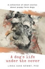 A dog's life under the cover: A collection of short stories about puppy farm dogs Cover Image