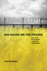 Big House on the Prairie: Rise of the Rural Ghetto and Prison Proliferation Cover Image
