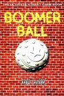 Boomer Ball: The Ultimate Street Game Book Cover Image