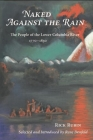 Naked Against the Rain: The People of the Lower Columbia River, 1770-1830 Cover Image